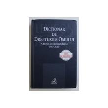 DICTIONAR DE DREPTURILE OMULUI - ADNOTAT CU JURISPRUDENTA 1957 - 2013 de DANA CRISTINA BUNEA ...MIHAELA VASIESCU , 2013
