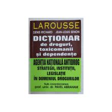 DICTIONAR DE DROGURI, TOXICOMANII SI DEPENDENTE. STRATEGII, INSTITUTII, LEGISLATIE IN DOMENIUL DROGURILOR de DENIS RICHARD, JEAN-LOUIS SENON  2007