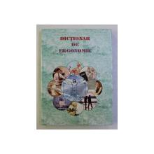 DICTIONAR DE ERGONOMIE , coordonare generala CONSTANTIN ROSCA ,  1997