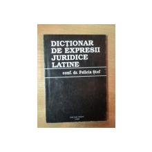 DICTIONAR DE EXPRESII JURIDICE LATINE de FELICIA STEF , 1995