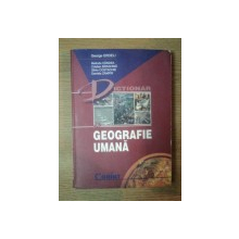 DICTIONAR DE GEOGRAFIE UMANA de GEORGE ERDELI , MELINDA GANDEA , DANIELA ZAMFIR ... , Bucuresti 1999