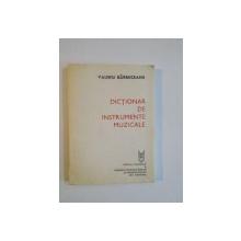 DICTIONAR DE INSTRUMENTE MUZICALE de VALERIU BARBUCEANU , 1992