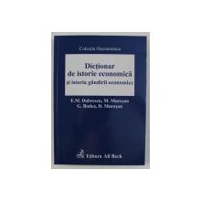 DICTIONAR DE ISTORIE ECONOMICA SI ISTORIA GANDIRII ECONOMICE de EMILIAN M. DOBRESCU ... DUMITRU MURESAN , 2005