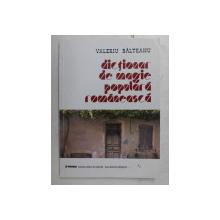 DICTIONAR DE MAGIE POPULARA ROMANEASCA de VALERIU BALTEANU , 2003