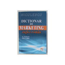 DICTIONAR DE MARKETING ENGLEZ - ROMAN de A. IVANOVIC , P. H. COLLIN , 2006