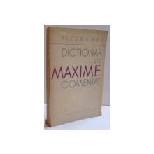 DICTIONAR DE MAXIME COMENTAT-TUDOR VIANU,,BUC.1962