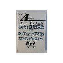 DICTIONAR DE MITOLOGIE GENERALA de VICTOR KERNBACH , 1995