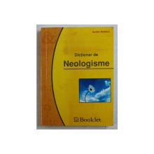 DICTIONAR DE NEOLOGISME de AURELIA NEDELCU , 2008