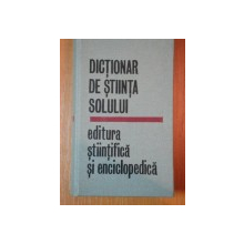 DICTIONAR DE STIINTA SOLULUI CU TERMENI CORESPONDENTI IN LIMBILE FRANCEZA, GERMANA, ENGLEZA, RUSA  1977