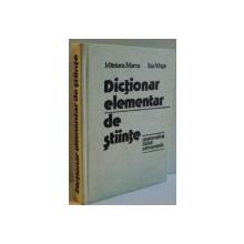 DICTIONAR ELEMENTAR DE STIINTE , MATEMATICA , FIZICA , ASTRONOMIE , 1978
