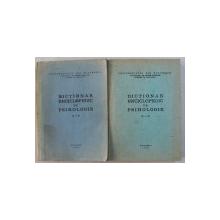 DICTIONAR ENCICLOPEDIC DE PSIHOLOGIE  - LITERELE A - F si G - O , 2 VOLUME , 1979