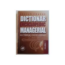 DICTIONAR ENCICLOPEDIC MANAGERIAL de IULIAN CEAUSU , VOLUMUL I  , 2000