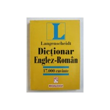 DICTIONAR ENGLEZ - ROMAN  17000 CUVINTE - LANGENSCHEIDT , 2000