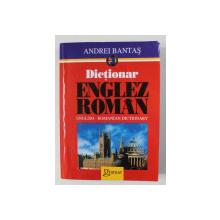 DICTIONAR ENGLEZ - ROMAN de ANDREI BANTAS , 2006
