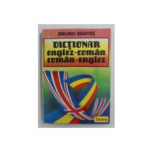 DICTIONAR ENGLEZ - ROMAN / ROMAN - ENGLEZ de ANDREI BANTAS , 1993
