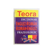 DICTIONAR ENGLEZ-ROMAN / ROMAN-ENGLEZ , FRAZEOLOGIC de COLECTIV , 2005