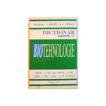 DICTIONAR EXPLICATIV DE BIOTEHNOLOGIE , VOL.I , 2003
