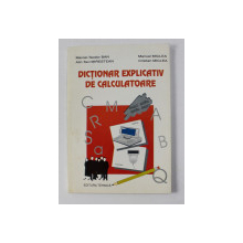 DICTIONAR EXPLICATIV DE CALCULATOARE ENGLEZ - ROMAN si ROMAN - ENGLEZ de MARCEL - TEODOR BAN ...CRISTAN MICLEA , 1994