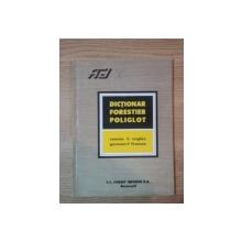 DICTIONAR FORESTIER POLIGLOT - ROMAN , ENGLEZ , GERMAN , FRANCEZ - 1995