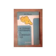 DICTIONAR GEOGRAFIC AL JUDETULUI IASI de AL. OBREJA , 1979