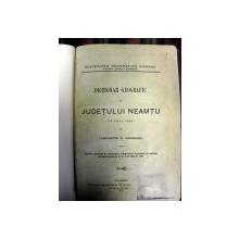 Dictionar geografic al Judetului Neamtu  - Constantin D. Gheorghiu  - Buc. 1895