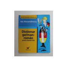 DICTIONAR GERMAN - ROMAN PENTRU CLASELE II - XII de IDA ALEXANDRESCU , 2008