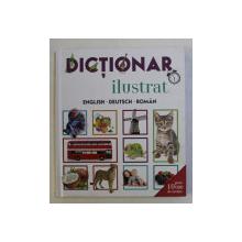 DICTIONAR ILUSTRAT ENGLISH , DEUTSCH , ROMAN , text si conceptie de CRISTINA DRESCAN , 2017
