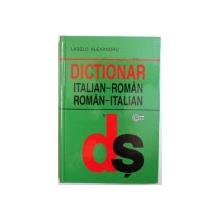 DICTIONAR ITALIAN  - ROMAN , ROMAN - ITALIAN de LASZLO ALEXANDRU , 2006