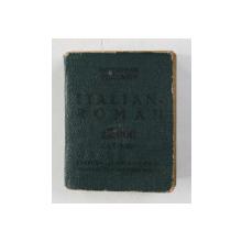 DICTIONAR PORTATIV ITALIAN - ROMAN de M. IONESCU , 10.000 CUVINTE , 1943 , CARTE DE DIMENSIUNI REDUSE