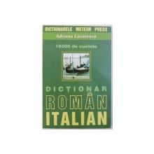 DICTIONAR ROMAN  - ITALIAN , 18000 DE CUVINTE de ADRIANA LAZARESCU
