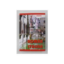 DICTIONAR ROMAN - ITALIAN , 2007