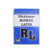 DICTIONAR ROMAN  - LATIN de M. STAUREANU , 1998