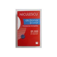 DICTIONAR SCOLAR FRANCEZ - ROMAN - 65.000 DECUVINTE SI EXPRESII , coordonare LILIANA SCARLAT , 2008