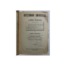 DICTIONAR UNIVERSAL AL LIMBII ROMANE de LAZAR SAINEANU , 1926 , PREZINTA PETE , HALOURI DE APA , COTORUL REFACUT *