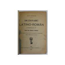 DICTIONARIU LATINO - ROMAN COMPLECT PENTRU LICEE , GIMNAZII SI SEMINARII de IOAN NADEJDE , 1894