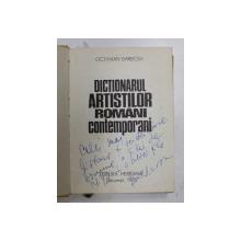 DICTIONARUL ARTISTILOR ROMANI CONTEMPORANI de OCTAVIAN BARBOSA 1976, DEDICATIE*