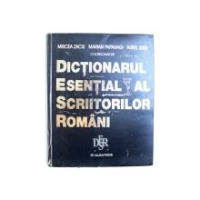 DICTIONARUL ESENTIAL AL SCRIITORILOR ROMANI-MIRCEA ZACIU,MARIAN PAPAHAGI,AUREL SASU