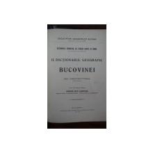 DICTIONARUL GEOGRAFIC AL BUCOVINEI- M. GRIGOROVITZA - BUC. 1908