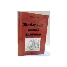DICTIONARUL PRESEI ARGESENE de ILIE BARANGA , 2005