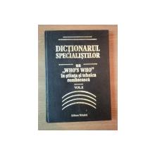 """DICTIONARUL SPECIALOSTILOR . UN """"WHO'S WHO"""" IN STIINTA SI TEHNICA ROMANEASCA , VOL I , 1996"""