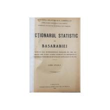 DICTIONARUL STATISTIC AL BASARABIEI ....PE BAZA RECENSAMANTULUI DIN 1902 SI... TABELE DIN 1922 / 1923 , APARUT 1923