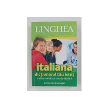 DICTIONARUL TAU ISTET ITALIAN - ROMAN si ROMAN - ITALIAN PENTRU ELEVI SI NU NUMAI , 2014