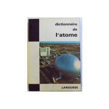 DICTIONNAIRE DE  L ' ATOME  par PAUL MUSSET et ANTONIO LLORET , 1964