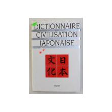 DICTIONNAIRE DE LA CIVILISATION JAPONAISE SOUS LA DIRECTION D ' AUGUSTIN BERQUE , 1994