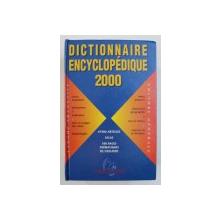 DICTIONNAIRE ENCYCLOPEDIQUE 2000 - 47000 ARTICLES , ATLAS , 100 PAGES THEMATIQUES EN COULEURS , 1999