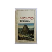 DICTIONNAIRE PFILOSOPHIQUE par VOLTAIRE , 1964