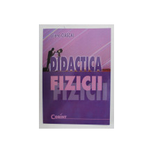 DIDACTICA FIZICII de LILIANA CIASCAI , 2007