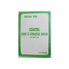 DIDACTICA LIMBII SI LITERATURII ROMANE PENTRU GIMNAZIU SI LICEU de VISTIAN GOIA, 2001