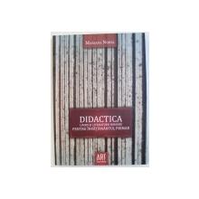 DIDACTICA LIMBII SI LITERATURII ROMANE PENTRU INVATAMANTUL PRIMAR de MARIANA NOREL , 2010
