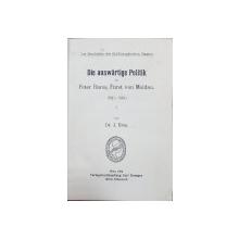 DIE AUSTWARTIGE POLITIK DES PETER RARES, FURST VON MOLDAU (1527-1538) von Dr. I. URSU  - WIEN, 1908